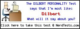 The Dilbert Personality Test -- Make and Take a Fun Quiz @ NerdTests.com's User Tests!
